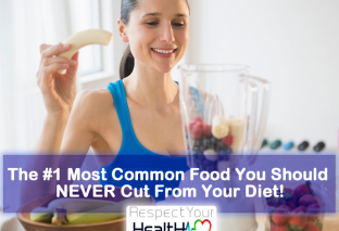 The #1 Most Common Food You Should NEVER Cut From Your Diet!